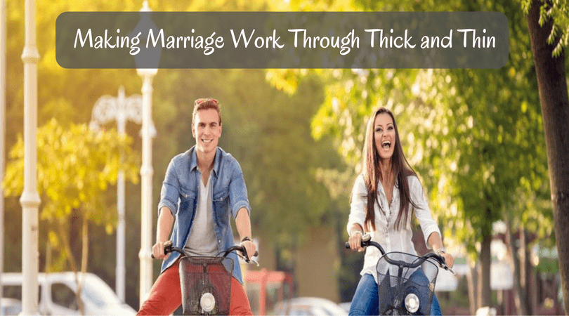 Making Marriage Work Through Thick and Thin