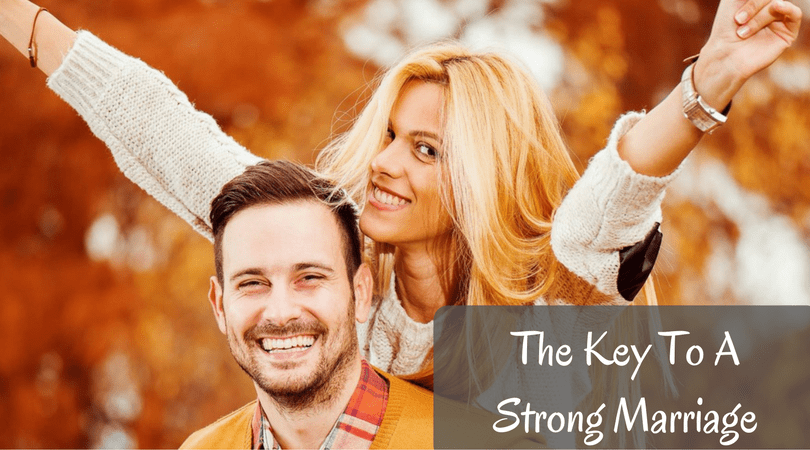 The Key To A Strong Marriage