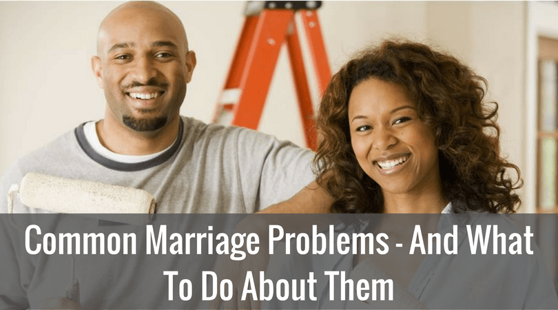 Common Marriage Problems – And What To Do About Them