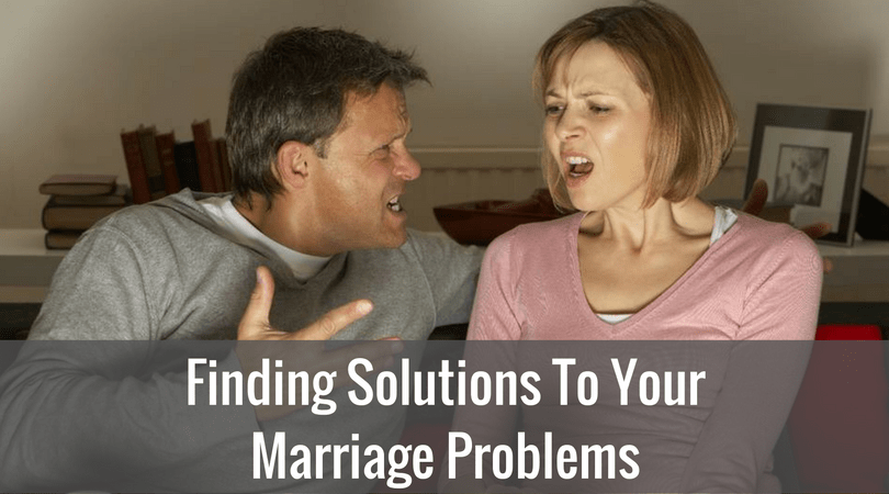 Finding Solutions To Your Marriage Problems