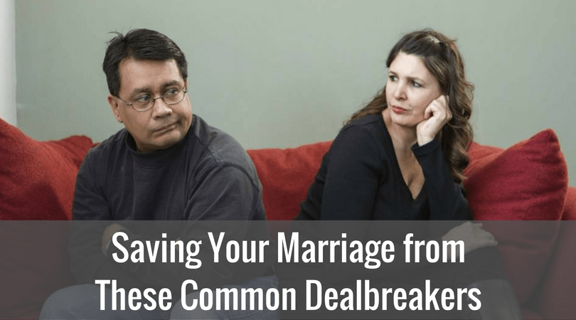 Saving Your Marriage from These Common Dealbreakers