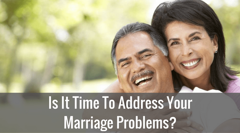 Is It Time To Address Your Marriage Problems?