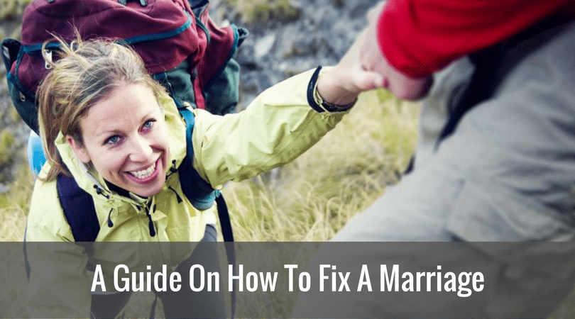 A Guide On How To Fix A Marriage
