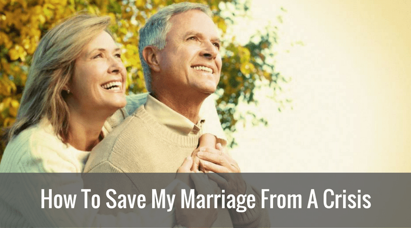 How To Save My Marriage From A Crisis