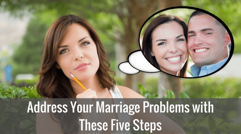 Address Your Marriage Problems with These Five Steps