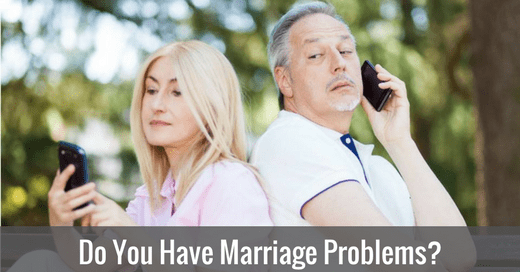 Do You Have Marriage Problems?