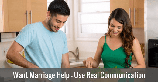 Want Marriage Help – Use Real Communication